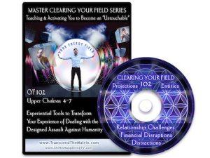 Clearing Your Field 102 Chakras Deb Pietsch Transcend the Matrix Scott Bartle