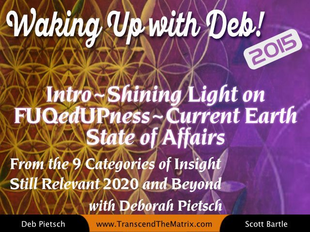 Intro~Shining Light on FUQedUPness~Current Earth State of Affairs